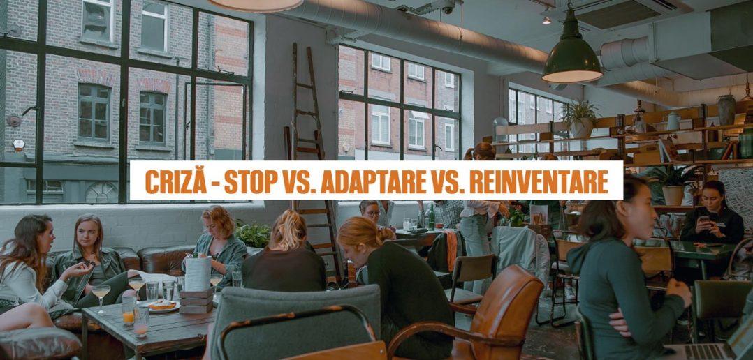 STOP JOC vs. ADAPTARE vs. REINVENTARE...